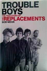 true history of thanksgiving trouble boys the true story of the replacements book review