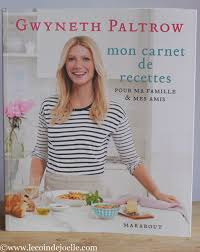 gwyneth paltrow recettes de cuisine gwyneth paltrow mon carnet de recettes pour ma famille mes amis