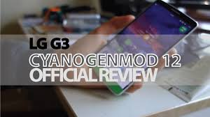 cyanogenmod 12 for lg g3 official youtube