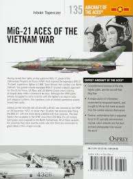 mig 21 aces of the vietnam war aircraft of the aces amazon co