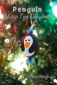 blown egg ornaments how to make blown egg ornaments painted like penguins
