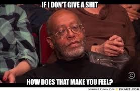 Dont Give A Fuck Meme - angela yandell on flipboard
