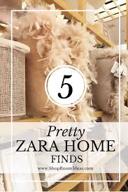 5 pretty decor finds from my zara home shopping spree