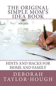 the original simple mom u0027s idea book u2013 simple pleasures press