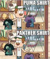 Funny Gravity Falls Memes - puma shirt panther shirt gravity falls quickmeme