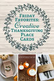 thanksgiving table place cards friday favorites creative thanksgiving place cards the