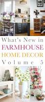 what u0027s new in farmhouse home decor volume 5 the cottage market