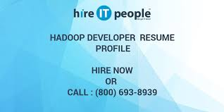 Hadoop Big Data Resume Hadoop Developer Resume Profile Hire It People We Get It Done