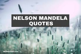 quote from family 100 quotes from nelson mandela quotes by nelson mandela our