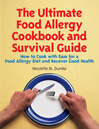the ultimate food allergy cookbook and survival guide how to cook