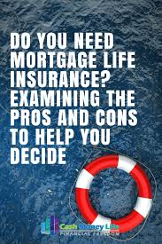 pros and cons of mortgage life insurance cash money life