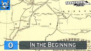 Map Of Ohio River by Transport Fever Ohio River Valley 0 In The Beginning Youtube