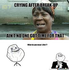 Funny Break Up Memes - rmx crying after break up memes laughter and meme