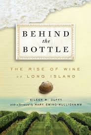 behind the bottle the rise of wine on long island eileen m duffy