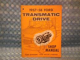 1957 1958 ford truck original oem transmatic drive shop manual