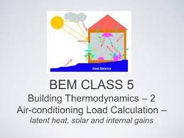 heating ventilating and air conditioning analysis and design bem class 5 building thermodynamics u2013 2 air conditioning load