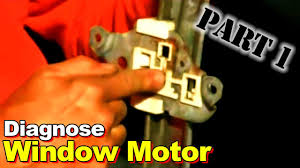 diagnose window motor and regulator problems part 1 youtube