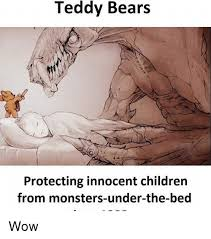 Meme Bed - teddy bears protecting innocent children from monsters under the bed