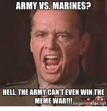 I Can T Even Meme - army vs marines hell the army cant even winthe meme war