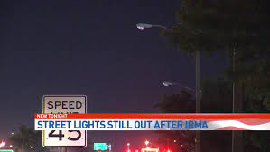 who to call when street lights are out three months after irma thousands of street lights still not