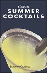 classic summer cocktails classic summer cocktails salvatore calabrese 9780806915593 amazon