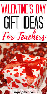 s day presents 20 s day gift ideas for teachers memorable gifts