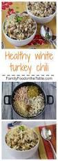 leftover thanksgiving turkey chili recipe the 25 best white turkey chili ideas on pinterest white chili