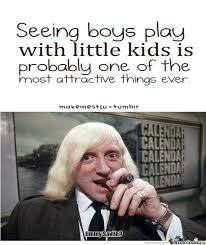 Jimmy Savile Meme - jimmy savile s excuse for being a pedo by lewildenrico meme center