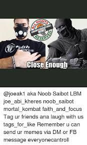 Cus Memes - right lebanesebasketball serve cus close enough aka noob saibot