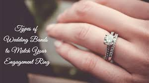 types of wedding ring types of wedding bands to match your engagement ring knot for
