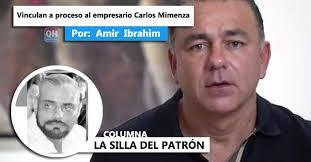 Jesus Alejandro Memes - vinculan a proceso al empresario carlos mimenza