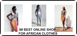 best online clothing stores 8 best online shop for clothes africa fashion style