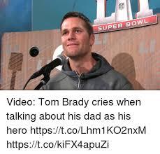 Tom Brady Crying Meme - 25 best memes about tom brady cries tom brady cries memes
