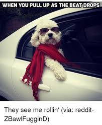 They See Me Rollin Meme - 25 best memes about see me rollin see me rollin memes