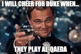 Duke Memes - leonardo dicaprio cheers meme imgflip