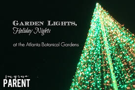 atlanta botanical garden lights garden lights holiday nights at the atlanta botanical garden