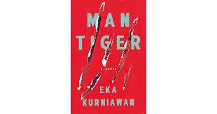 cara membuat novel bahasa inggris man tiger by eka kurniawan