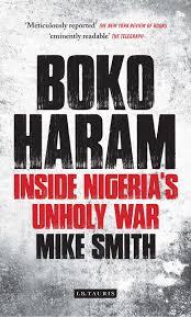 boko haram inside nigeria u0027s unholy war mike smith 9781784535537