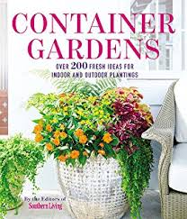 Ideas For Container Gardens Container Gardening 250 Design Ideas Step By Step Techniques