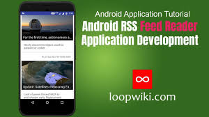 rss reader android android rss feed reader application development loopwiki