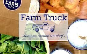 cuisinez comme un chef farm truck cuisinez comme un chef