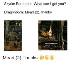Dragonborn Meme - skyrim bartender what can l get you dragonborn mead 2 thanks