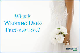 wedding dress preservation what is wedding dress preservation