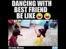 Best Friend Meme Funny - dancing with best friend be like youtube