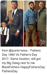 Black Fathers Day Meme - from fathers day 1990 vs father s day 2017 same location still got