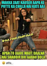 Funny Hyderabadi Memes - kauseraapake pottekachilla hai kate aau othe royal hyderabadi apan