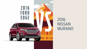 nissan murano vs kia sorento compare 2016 nissan murano vs 2016 ford edge head to head ford