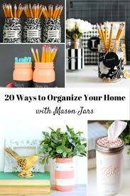 20 ways to organize your home with mason jars