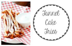 funnel cake fries u2013 chelsea crockett