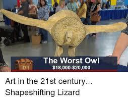 Art Owl Meme - the worst owl 18000 20000 art in the 21st century shapeshifting